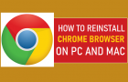Reinstall Google Chrome on PC and Mac