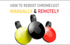 Reboot Chromecast Manually & Remotely