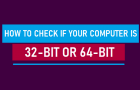Check if Your Computer is 32 or 64-bit