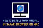 Disable Form AutoFill in Safari Browser on Mac