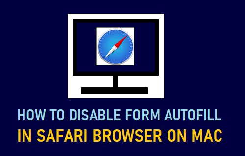 Disable Form AutoFill in Safari Browser on Mac