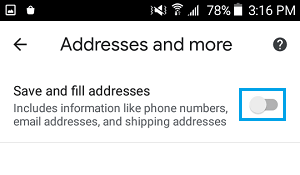Disable Save and Fill Addresses option in Android
