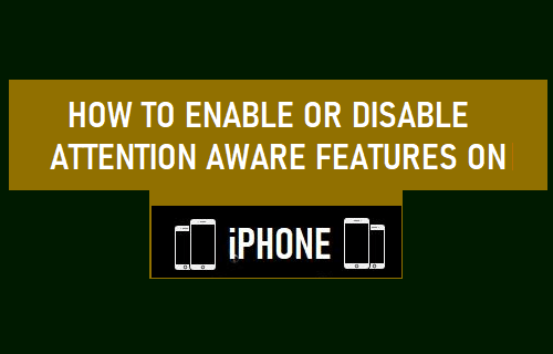 Enable or Disable Attention Aware Features on iPhone
