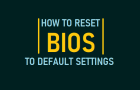 Reset BIOS or UEFI to Default Settings