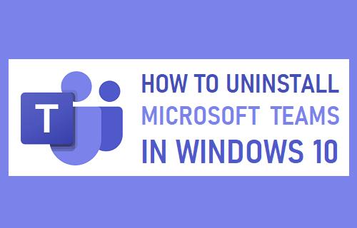 Uninstall Microsoft Teams In Windows 10