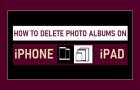 Delete Photo Albums on iPhone & iPad