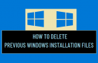 Delete Previous Windows Installation Files