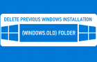 Delete Previous Windows Installation (Windows.old) Folder