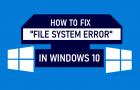 "Fix ""File System Error"" in Windows 10"