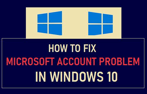 Fix Microsoft Account Problem in Windows 10