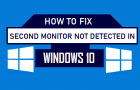 Fix Second Monitor Not Detected in Windows 10