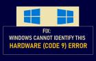 Fix: Windows Cannot Identify This Hardware (Code 9) Error