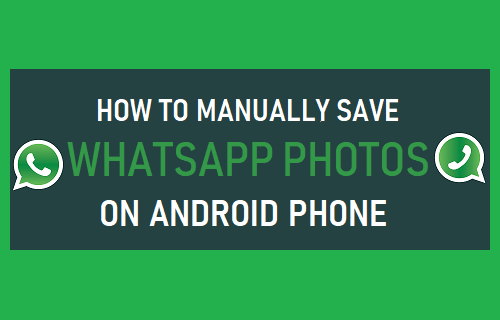 Manually Save WhatsApp Photos On Android Phone