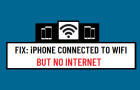Fix: iPhone Connected to WiFi But No Internet