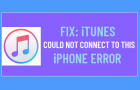 Fix: iTunes Could Not Connect to This iPhone Error