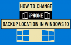Change iPhone Backup Location in Windows 10