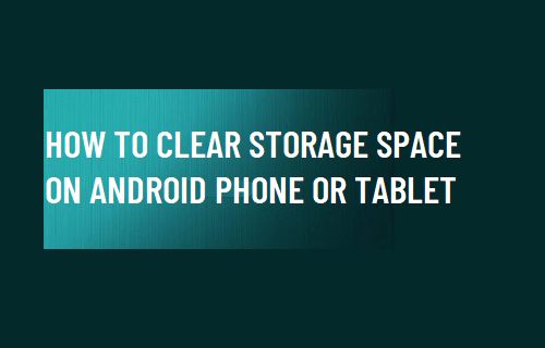 Clear Storage Space on Android Phone or Tablet
