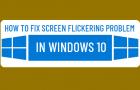 Fix Screen Flickering Problem in Windows 10