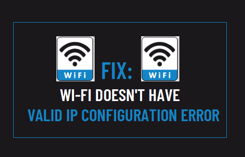 Fix: Wi-Fi Doesn't Have Valid IP Configuration Error