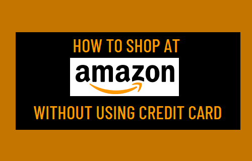 Shop At Amazon Without Using Credit Card