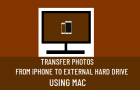 Transfer Photos from iPhone to External Hard Drive Using Mac