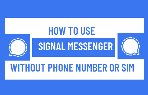 Use Signal Messenger Without Phone Number or SIM