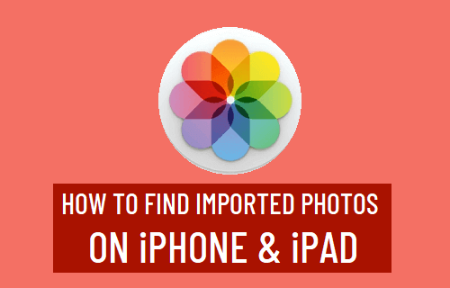 Find Imported Photos on iPhone & iPad