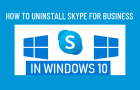 Uninstall Skype for Business in Windows 10