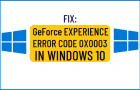 GeForce Experience Error Code 0x0003 in Windows 10