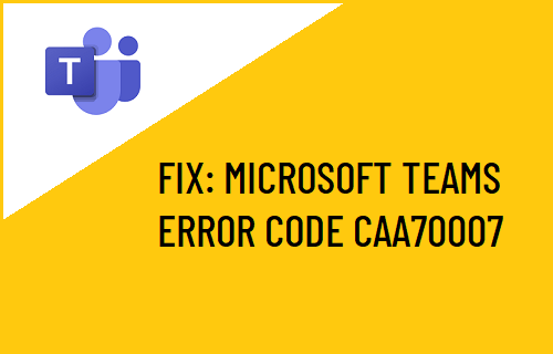 Microsoft Teams Error Code Caa70007