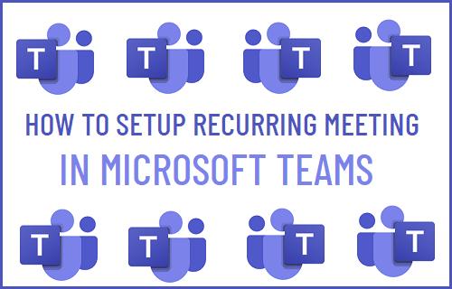 Setup Recurring Meeting in Microsoft Teams