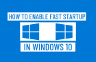 Enable Fast Startup in Windows 10