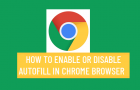 Enable or Disable Autofill in Chrome Browser