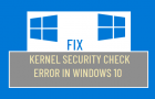 Kernel Security Check Error in Windows 10