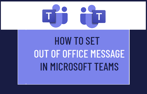 Set Out of Office Message in Microsoft Teams