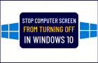 Stop Computer Screen from Turning OFF in Windows 10