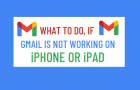 Gmail is Not Working on iPhone or iPad