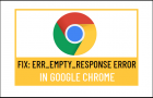Err_Empty_Response Error in Google Chrome