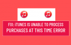 iTunes is Unable to Process Purchases at This Time Error