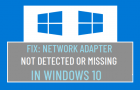 Network Adapter Not Detected or Missing in Windows 10