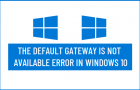 The Default Gateway is Not Available Error in Windows 10