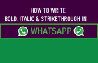 Write Bold, Italic & Strikethrough in WhatsApp