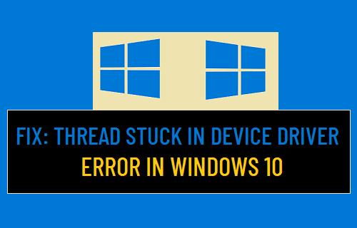 Thread Stuck in Device Driver Error in Windows 10