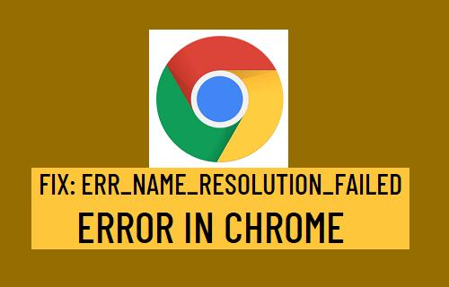 Fix: ERR_NAME_RESOLUTION_FAILED Error in Chrome