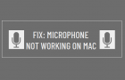 Microphone Not Working on Mac