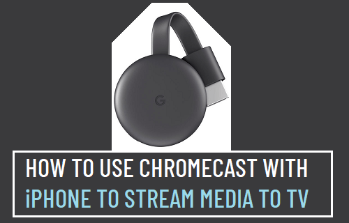 Use Chromecast With iPhone to Stream Media to TV