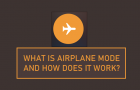 What is Airplane Mode and How Does it Work?